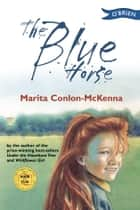 The Blue Horse ebook by Marita Conlon-McKenna, Donald Teskey