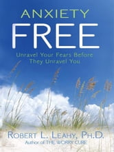 Anxiety Free ebook by Robert Leahy