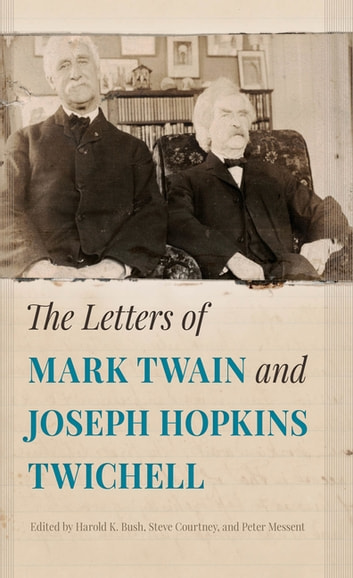 The Letters of Mark Twain and Joseph Hopkins Twichell ebook by