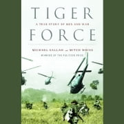 Tiger Force - A True Story of Men and War audiobook by Michael Sallah, Mitch Weiss