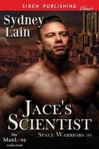 Jace's Scientist ebook by Sydney Lain