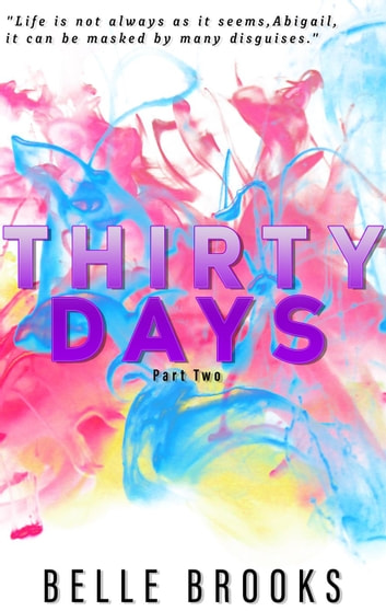 Thirty Days: Part Two - Thirty Days, #2 ebook by Belle Brooks