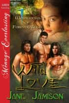 Wild Love 電子書籍 by Jane Jamison