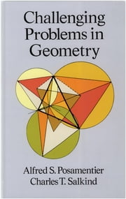 Challenging Problems in Geometry ebook by Alfred S. Posamentier,Charles T. Salkind