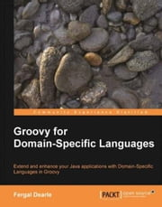 Groovy for Domain-Specific Languages ebook by Fergal Dearle