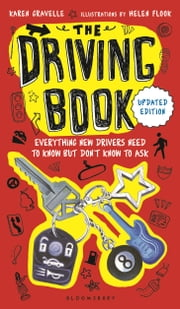 The Driving Book - Everything New Drivers Need to Know but Don't Know to Ask ebook by Karen Gravelle,Helen Flook