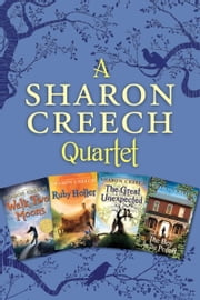 Sharon Creech 4-Book Collection - Walk Two Moons, Ruby Holler, The Great Unexpected, The Boy on the Porch ebook by Sharon Creech
