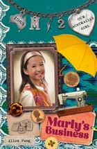 Marly's Business - Our Australian Girl (Book 2) ebook by Alice Pung