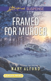 Framed for Murder - Faith in the Face of Crime ebook by Mary Alford