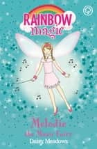 Melodie The Music Fairy - The Party Fairies Book 2 ebook by Daisy Meadows, Georgie Ripper