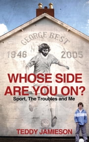 Whose Side Are You On? ebook by Teddy Jamieson