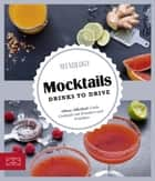 Mocktails - Drinks to Drive ebook by Stefan Adrian