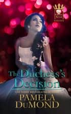 The Duchess's Decision ebook by Pamela DuMond
