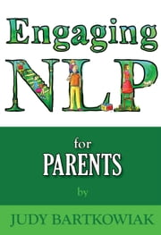 Nlp For Parents ebook by Judy Bartkowiak