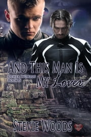 And This Man is My Lover ebook by Stevie Woods