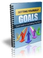 Ebook Setting Yourself Goals di Anonymous