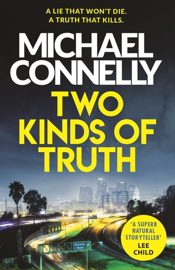 Two Kinds of Truth - The New Harry Bosch from No.1 Bestseller ebook by Michael Connelly