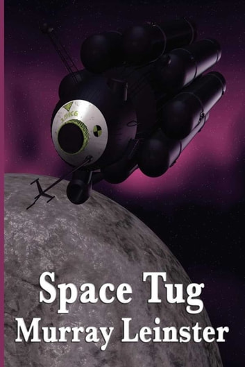 Space Tug ebook by Murray Leinster