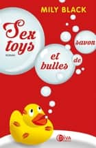 Sextoys et bulles de savon ebook by Mily Black
