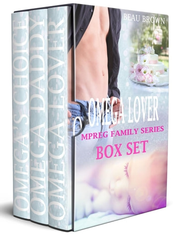 Omega Lover Boxset - Mpreg Family Series ebook by Beau Brown