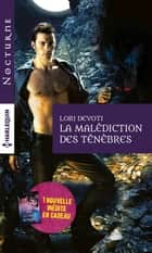 La malédiction des ténèbres ebook by Lori Devoti