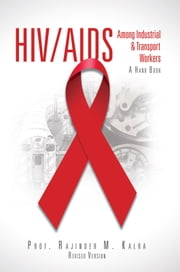 HIV/AIDS Among Industrial & Transport Workers ebook by Prof. Rajinder M. Kalra