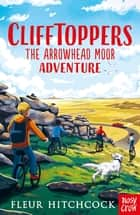 Clifftoppers - The Arrowhead Moor Adventure ebook by Fleur Hitchcock