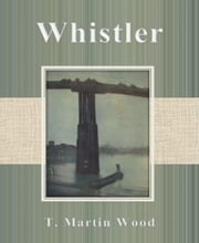 Whistler ebook by T. Martin Wood