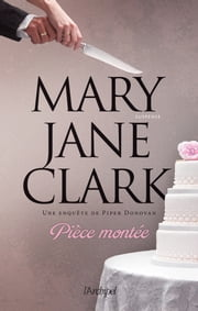 Pièce montée eBook by Mary Jane Clark