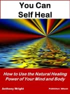 You Can Self Heal ebook by Anthony Wright