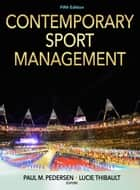 Contemporary Sport Management 5th Edition ebook by Pedersen,Paul M.