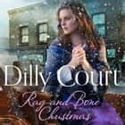 Rag-and-Bone Christmas audiobook by Dilly Court