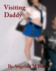 Visiting Daddy ebook by Angelica M Bates