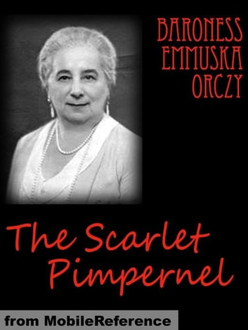 The Scarlet Pimpernel (Mobi Classics) ebook by Baroness Orczy