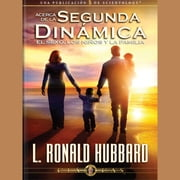 On the Second Dynamic: Sex, Children & The Family (SPANISH CAST) audiolibro by L. Ron Hubbard