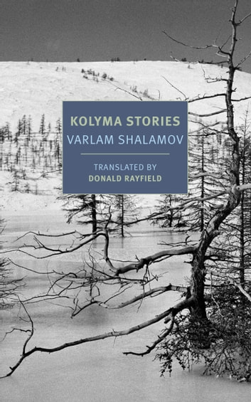 Kolyma Stories ebook by Varlam Shalamov