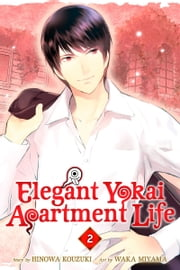 Elegant Yokai Apartment Life - Volume 2 ebook by Hinowa Kouzuki, Waka Miyama