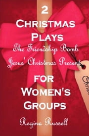 2 Christmas Plays for Women's Groups ebook by Regina Russell