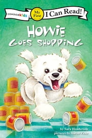Howie Goes Shopping - My First ebook by Sara Henderson