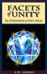 Facets of Unity - The Enneagram of Holy Ideas ebook by A. H. Almaas
