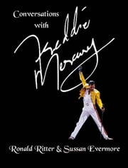 Conversations with Freddie Mercury ebook by Ronald Ritter,Sussan Evermore
