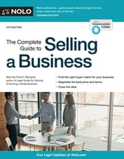 Complete Guide to Selling a Business, The ebook by Fred S. Steingold, Attorney