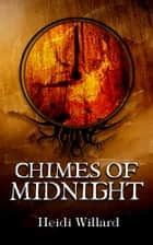 Chimes of Midnight (The Catalyst #4) ebook by Heidi Willard