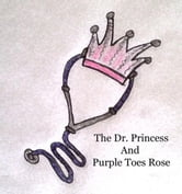 The Dr. Princess and Purple Toes Rose ebook by Danielle Hayden