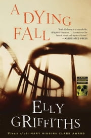 A Dying Fall - A Ruth Galloway Mystery ebook by Elly Griffiths