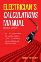Electrician's Calculations Manual, Second Edition ebook by Nick Fowler