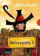 Hotzenplotz 3 ebook by Otfried Preußler, F. J. Tripp, Mathias Weber