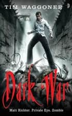 Dark War ebook by