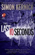 The Last 10 Seconds ebook by Simon Kernick