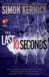 The Last 10 Seconds - A Thriller ebook by Simon Kernick